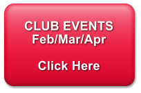 CLUB EVENTS Feb/Mar/Apr  Click Here